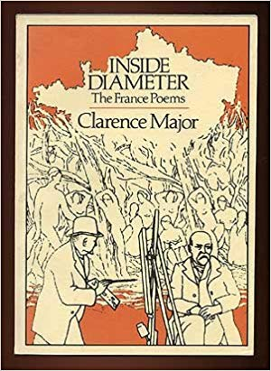 Click for more detail about Inside Diameter: The France Poems by Clarence Major