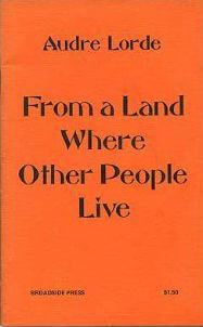 Click for more detail about From a Land Where Other People Live. by Audre Lorde