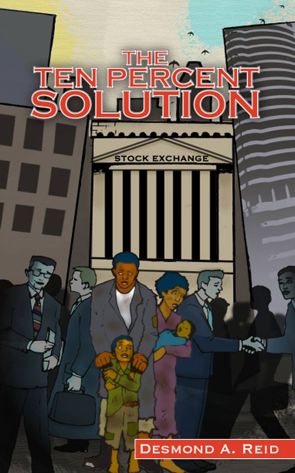 Book Cover The Ten Percent Solution: The Emancipation and Development of the African American Community by Desmond A. Reid