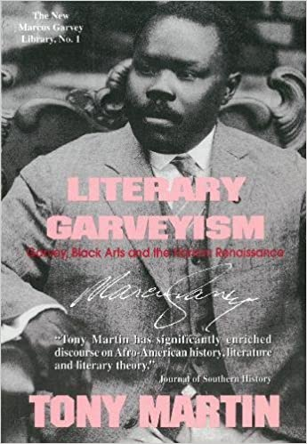 Click for more detail about Literary Garveyism: Garvey, Black Arts and the Harlem Renaissance by Tony Martin
