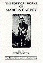 Click for more detail about The Poetical Works of Marcus Garvey  by Tony Martin