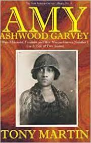 Click for more detail about Amy Ashwood Garvey:  Pan-Africanist, Feminist and Mrs. Marcus Garvey No. 1 Or, A Tale of Two Amies   by Tony Martin