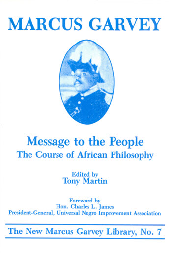 Click for more detail about Message to the People: The Course of African Philosophy  by Tony Martin