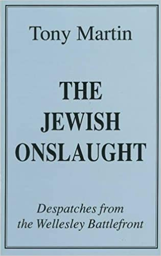 Click for more detail about The Jewish Onslaught: Despatches from the Wellesley Battlefront by Tony Martin