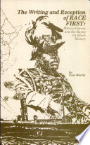 Click for more detail about The Writing & Reception of Race First: Marcus Garvey and the Battle for Black History  by Tony Martin