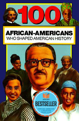 Click for more detail about 100 African-Americans Who Shaped American History (100 Series) by Chrisanne Beckner