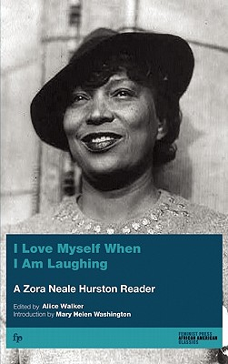 Click for more detail about I Love Myself When I Am Laughing And Then Again When I Am Looking Mean & Impressive by Zora Neale Hurston