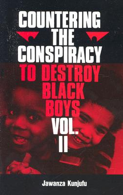 Click for more detail about Countering the Conspiracy to Destroy Black Boys, Vol. 2 by Jawanza Kunjufu