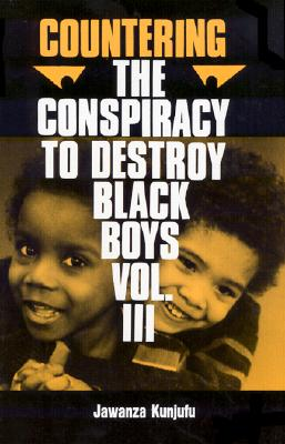 Click for more detail about Countering the Conspiracy to Destroy Black Boys, Vol. 3 by Jawanza Kunjufu