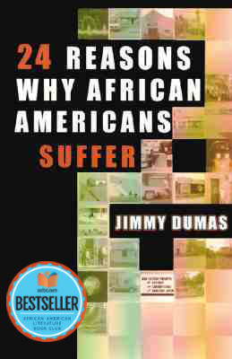 Click for more detail about 24 Reasons Why African Americans Suffer by Jimmy Dumas