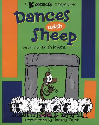 Click for more detail about Dances With Sheep: A K Chronicles Compendium by Keith Knight