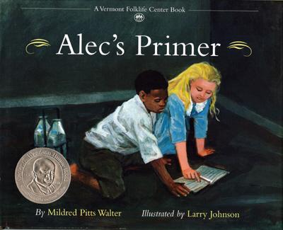 Click for more detail about Alec's Primer (Vermont Folklife Center Children's Book Series) by Mildred Pitts Walter