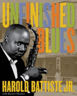 Click for more detail about Unfinished Blues…Memories of a New Orleans Music Man by Harold Battiste Jr. and  Karen Celestan