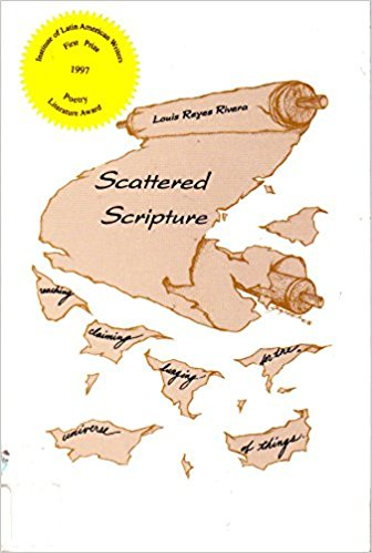 Click for more detail about Scattered Scripture by Louis Reyes Rivera