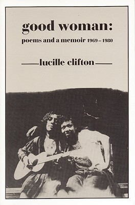 Book Cover Good Woman: Poems And A Memoir 1969-1980 (American Poets Continuum) by Lucille Clifton