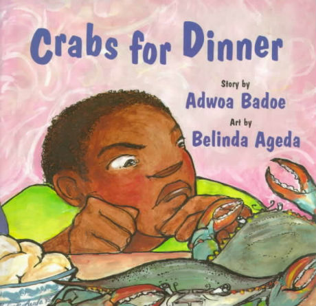 Click for more detail about Crabs for Dinner by Adwoa Badoe