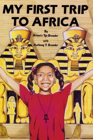 Click for more detail about My First Trip to Africa by Atlantis T. Browder