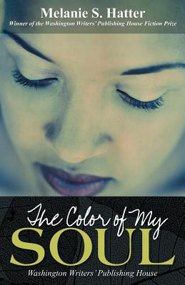 Click for more detail about The Color of My Soul by Melanie S. Hatter