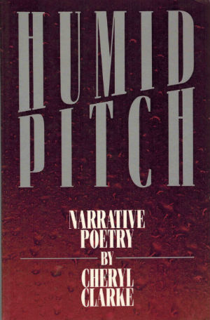 Click for more detail about Humid Pitch: Narrative Poetry by Cheryl Clarke