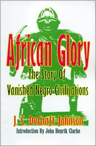 Book Cover African Glory: The Story of Vanished Negro Civilizations by J. C. Degraft-Johnson