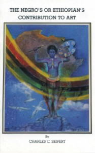 Click for more detail about The Negro's or Ethiopian's Contribution to Art by Charles C. Seifert