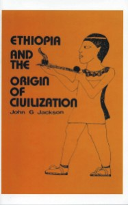 Click for more detail about Ethiopia and the Origin of Civilization by John G. Jackson