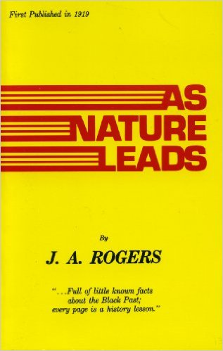 Click for more detail about As Nature Leads by J. A. Rogers