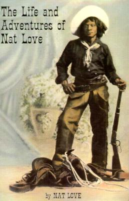 Click for more detail about The Life and Adventures of Nat Love by Nat Love