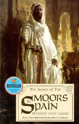 Click for a larger image of The Story of the Moors in Spain