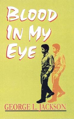Click for more detail about Blood in My Eye by George Jackson