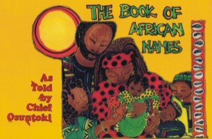 Click for more detail about Book of African Names by Chief Osuntoki