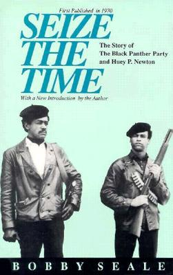 Click for a larger image of Seize the Time: The Story of the Black Panther Party and Huey P. Newton