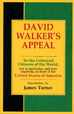 Click for more detail about David Walker's Appeal by David Walker