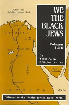 Click for more detail about We, The Black Jews: Witness To The 'White Jewish Race' Myth, Volumes I & Ii (In One) by Yosef Ben-Jochannan