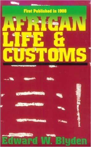 Book Cover African Life and Customs by Edward Wilmot Blyden