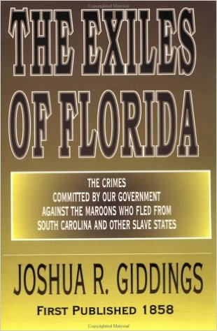Click for more detail about The Exiles of Florida by Joshua R. Giddings