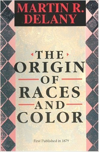 Click for more detail about The Origin of Races and Color by Martin R. Delany