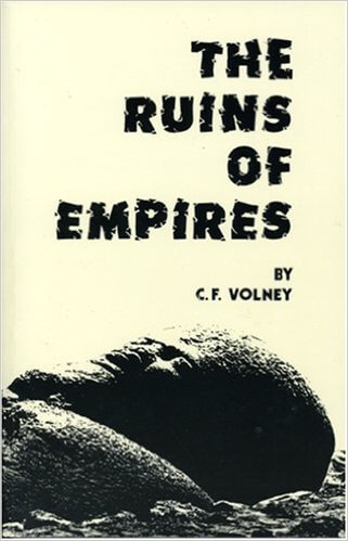 Click for more detail about The Ruins, Or, Meditation on the Revolutions of Empires: And the Law of Nature by C. F. Volney