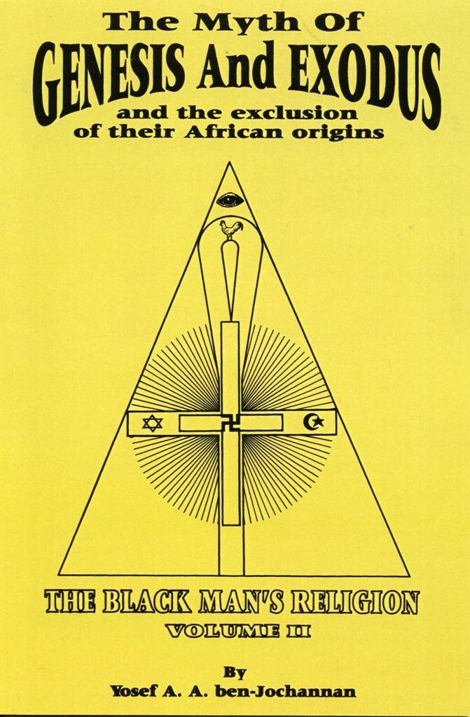 Click for a larger image of The Myth Of Genesis And Exodus And The Exclusion Of Their African Origins