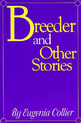 Click for more detail about Breeder and Other Stories by Eugenia Collier