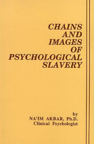 Click for more detail about Chains And Images Of Psychological Slavery by Na'im Akbar