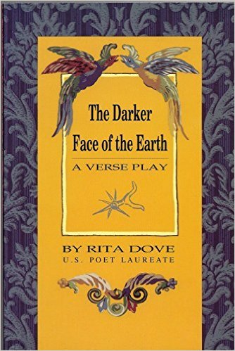 Click for more detail about The Darker Face Of Earth: A Verse Play by Rita Dove