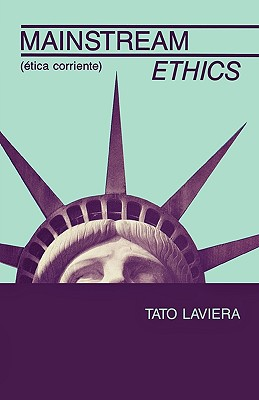 Click for more detail about Mainstream Ethics (English and Spanish Edition) by Tato Laviera