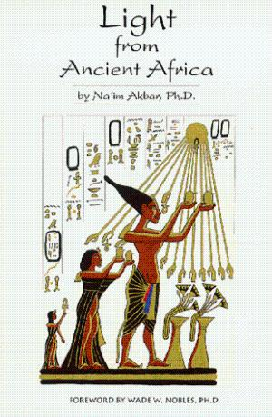 Click for more detail about Light from Ancient Africa by Na'im Akbar