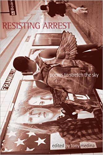 Book Cover Resisting Arrest poems to stretch the sky by Mark Doty, Martin Espada, Joy Harjo, Marilyn Nelson, Ishmael Reed, Sonia Sanchez, Yusef Komunyakaa, Afaa Michael Weaver, and Rita Dove