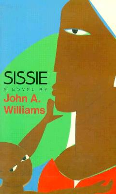 Click for more detail about Sissie by John A. Williams
