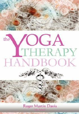 Click for more detail about The Yoga Therapy Handbook by Roger Martin Davis