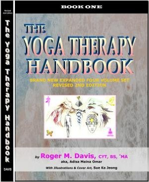 Click for more detail about The Yoga Therapy Handbook - Book One by Roger Martin Davis