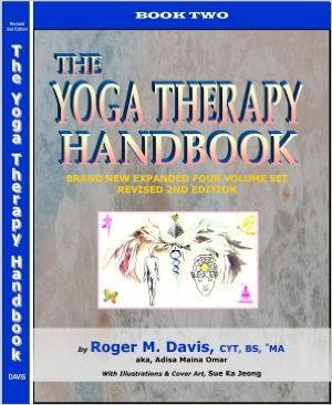 Click for more detail about The Yoga Therapy Handbook - Book Two by Roger Martin Davis