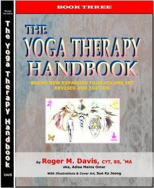 Click for more detail about The Yoga Therapy Handbook - Book Three by Roger Martin Davis